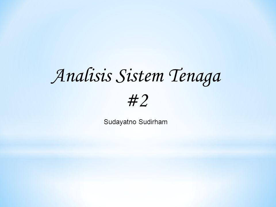 Analisis Sistem Tenaga #2 Sudayatno Sudirham