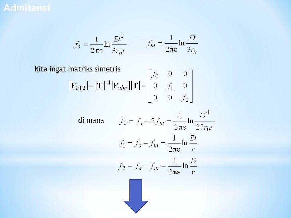 Kita ingat matriks simetris di mana Admitansi