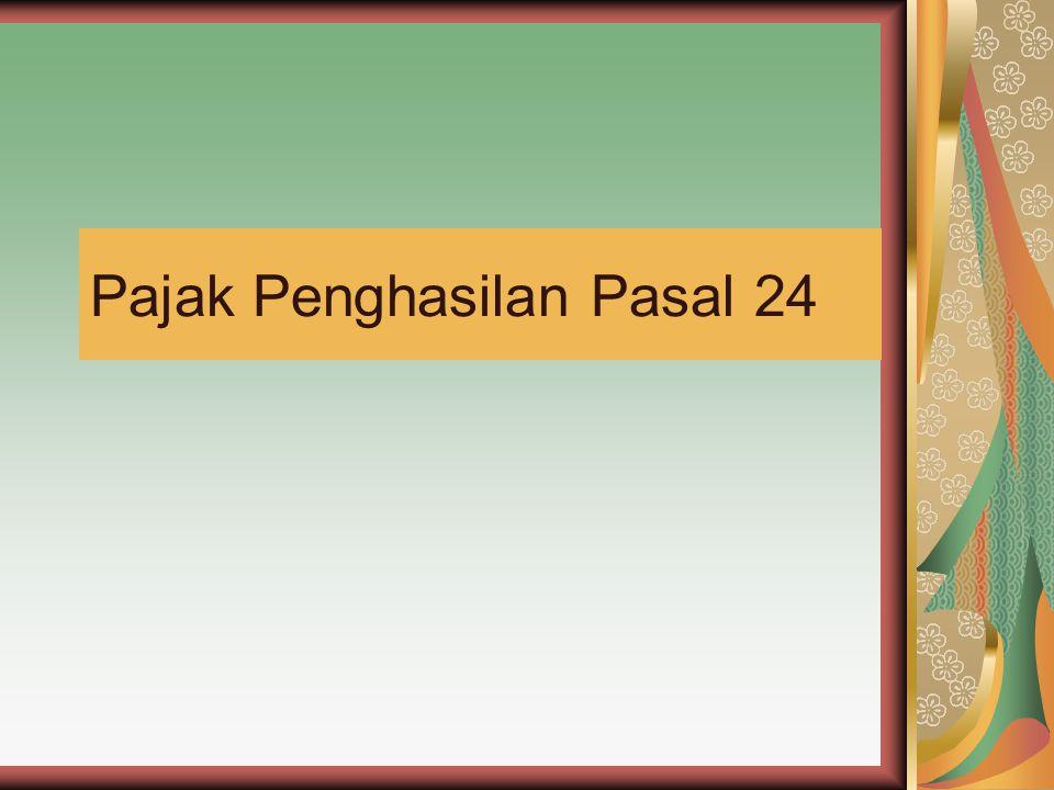 PENGERTIAN Pajak Terutang yang dibayarkan di Luar Negeri atas penghasilan yang diterima atau diperoleh dari Luar Negeri yang dapat dikreditkan terhadap pajak penghasilan terutang atas seluruh Penghasilan Wajib Pajak (WP) Dalam Negeri UNSUR-UNSUR WP Dalam Negeri (DN) Penghasilan di Luar Negeri (LN) Pajak dibayar di LN Total Penghasilan (DN + LN) Pajak Terutang total WP (Penghasilan DN + LN) Pajak LN yang dapat dikreditkan