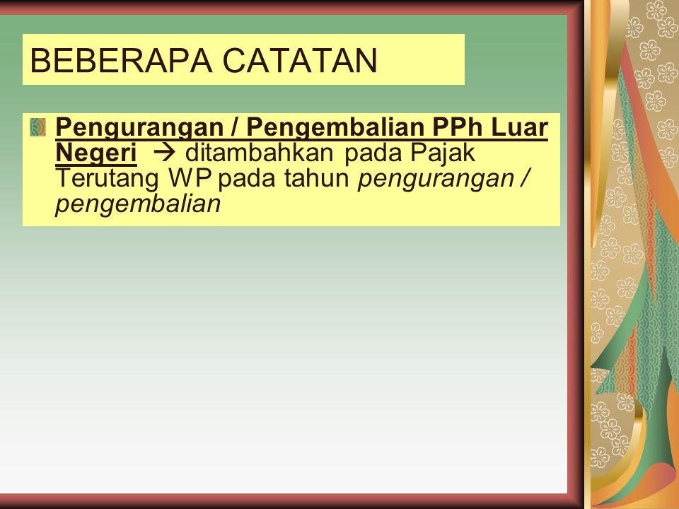 Perubahan Besarnya Penghasilan Luar Negeri WP harus melakukan pembetulan SPT untuk tahun yang bersangkutan.