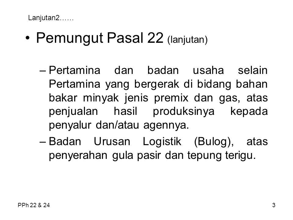 PPh 22 & 2424 Rugi Usaha di Luar Negeri Dalam menghitung penghasilan kena pajak, kerugian yang diderita oleh Wajib Pajak di luar Negeri tidak boleh dikompensasikan dengan penghasilan yang diterima di dalam negeri ( Indonesia)