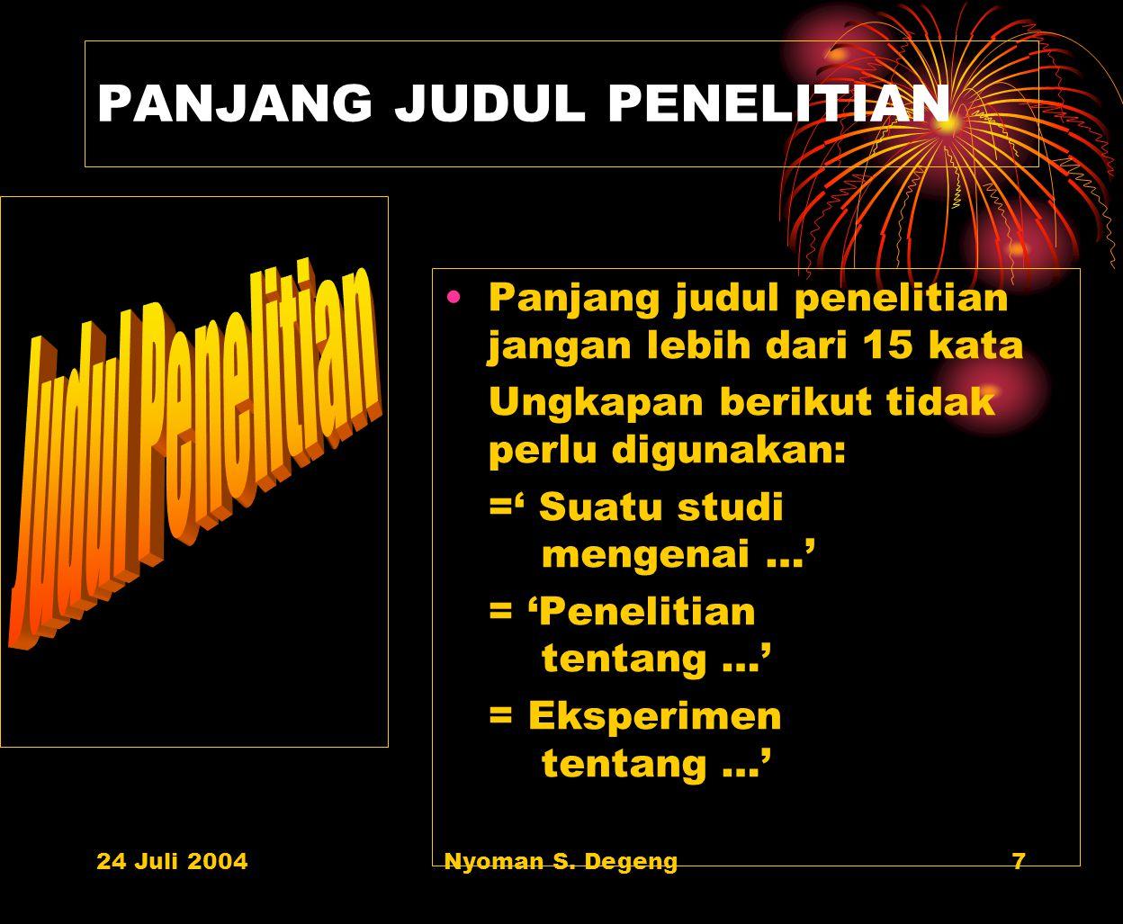 24 Juli 2004Nyoman S. Degeng6 HUBUNGAN ANTAR VARIABEL SEBAB HUBUNGAN AKIBAT VARIABEL BEBAS VARIABEL MODERATOR VARIABEL KONTROL VARIABEL ANTARA VARIABE