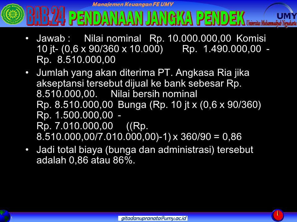 Manajemen Keuangan FE UMY Jawab : Nilai nominal Rp.