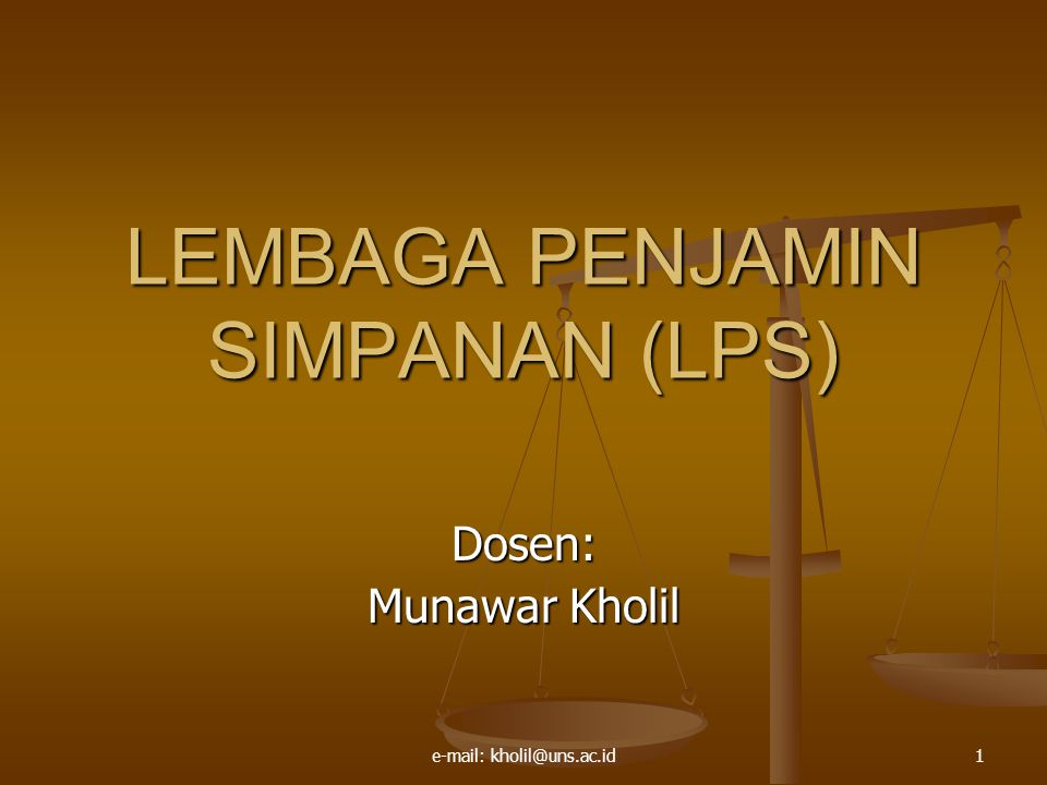e-mail: kholil@uns.ac.id1 LEMBAGA PENJAMIN SIMPANAN (LPS) Dosen: Munawar Kholil