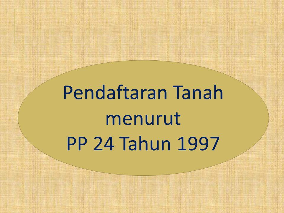 Pendaftaran Tanah menurut PP 24 Tahun 1997
