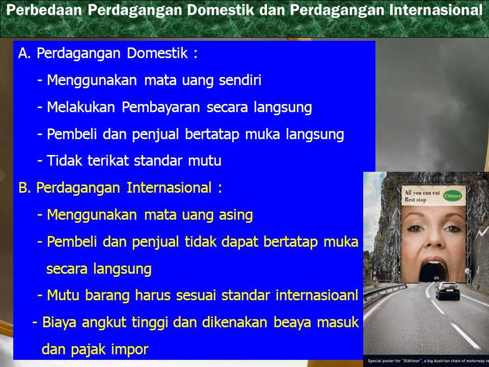 Perbedaan Perdagangan Domestik dan Perdagangan Internasional A.