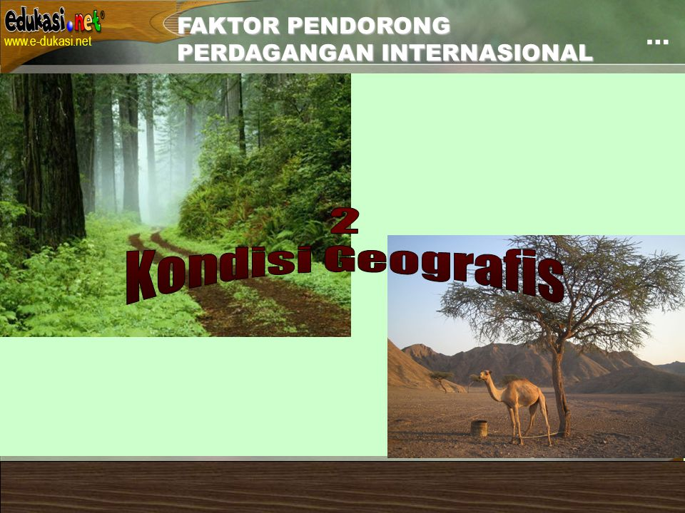 Contact: uwes@pustekkom.go.id www.e-dukasi.net uwes@pustekkom.go.id Pelatihan Penulisan Naskah Multimedia Pembelajaran Interaktif Balai Pengembangan Multimedia, Semarang, 24 Juni 2007 … FAKTOR PENDORONG PERDAGANGAN INTERNASIONAL