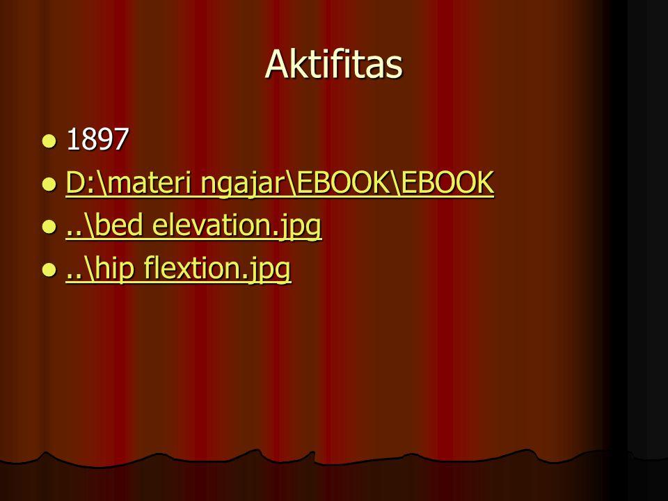 Aktifitas 1897 1897 D:\materi ngajar\EBOOK\EBOOK D:\materi ngajar\EBOOK\EBOOK D:\materi ngajar\EBOOK\EBOOK D:\materi ngajar\EBOOK\EBOOK..\bed elevatio