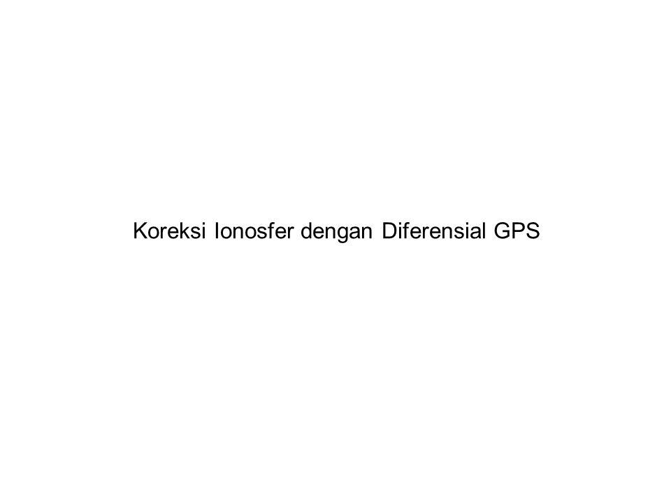Koreksi Ionosfer dengan Diferensial GPS