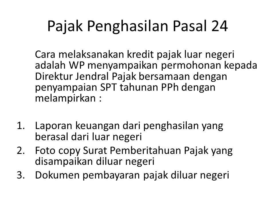 Pajak Penghasilan Pasal 24 Soal : 1.Penghitungan Kredit Pajak Luar Negeri Wajib Pajak Badan PT.Cemara memperoleh penghasilan neto dalam tahun 2011 sebagai berikut : 1.Penghasilan luar negeri Rp.500.000.000 dengan tarif pajak 40% 2.Penghasilan usaha di Indonesia Rp.750.000.000,- Besarnya Penghasilan Kena Pajak adalah Rp.1.250.000.000,--