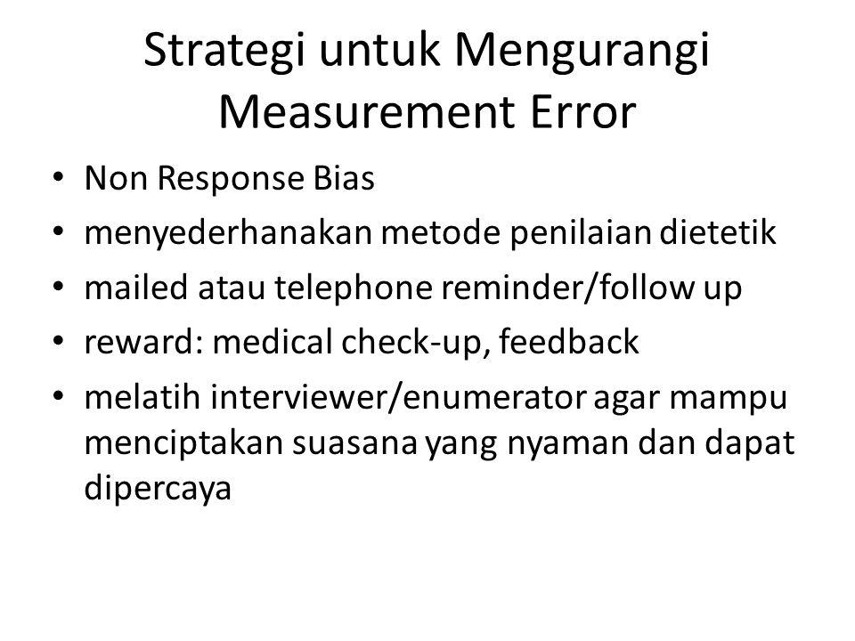Strategi untuk Mengurangi Measurement Error Non Response Bias menyederhanakan metode penilaian dietetik mailed atau telephone reminder/follow up rewar