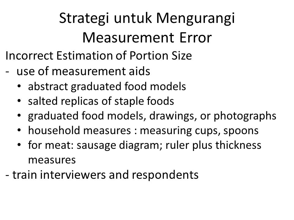 Strategi untuk Mengurangi Measurement Error Incorrect Estimation of Portion Size -use of measurement aids abstract graduated food models salted replic