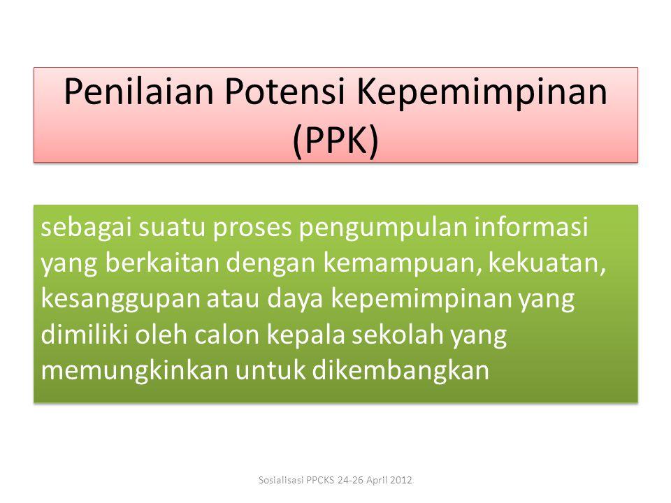 Penilaian Potensi Kepemimpinan (PPK) sebagai suatu proses pengumpulan informasi yang berkaitan dengan kemampuan, kekuatan, kesanggupan atau daya kepem