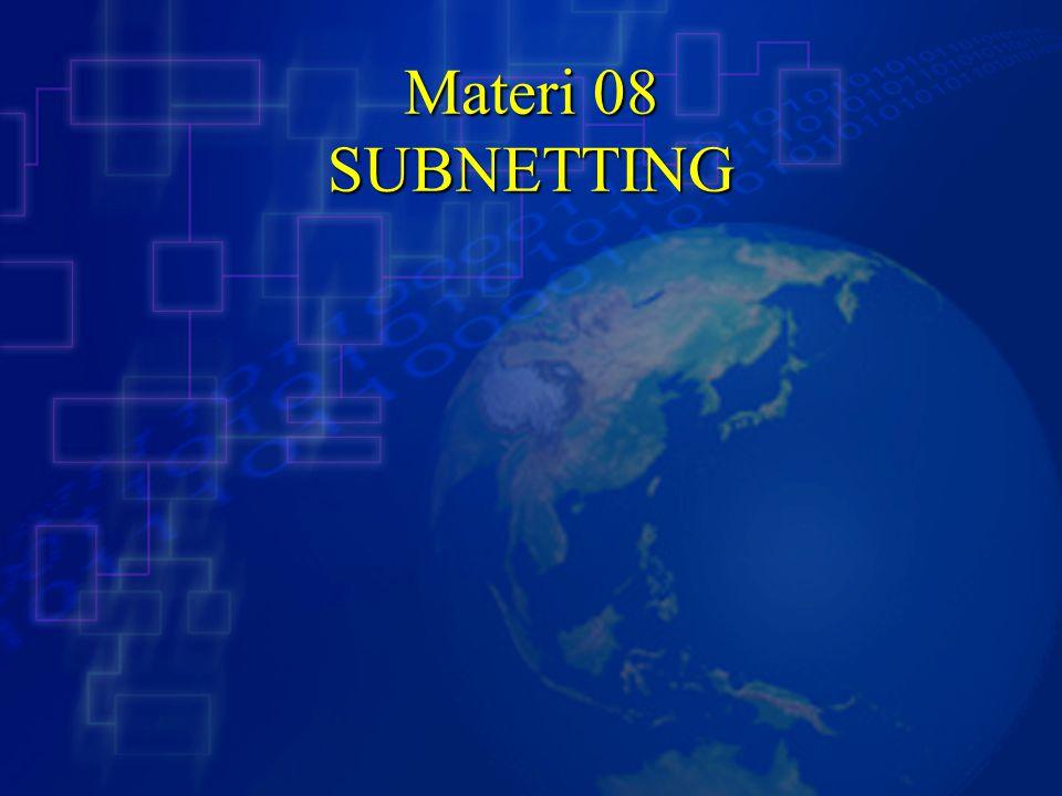 Pendahuluan Subnetting adalah pembagian suatu kelompok alamat IP menjadi bagian-bagian yang lebih kecil.