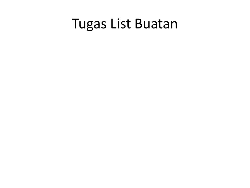 Tugas List Buatan