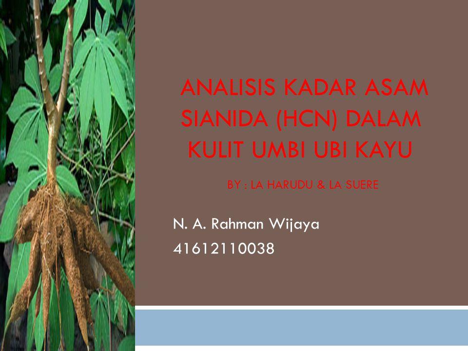 ANALISIS KADAR ASAM SIANIDA (HCN) DALAM KULIT UMBI UBI KAYU BY : LA HARUDU & LA SUERE N.