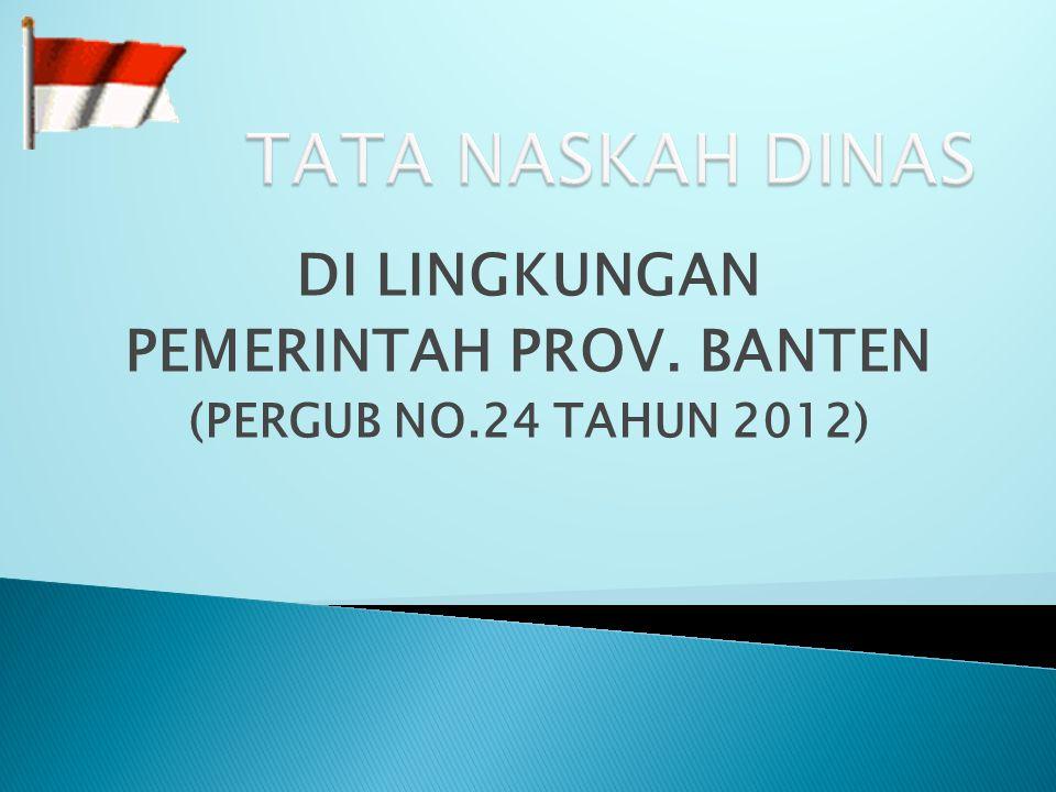 DI LINGKUNGAN PEMERINTAH PROV. BANTEN (PERGUB NO.24 TAHUN 2012)