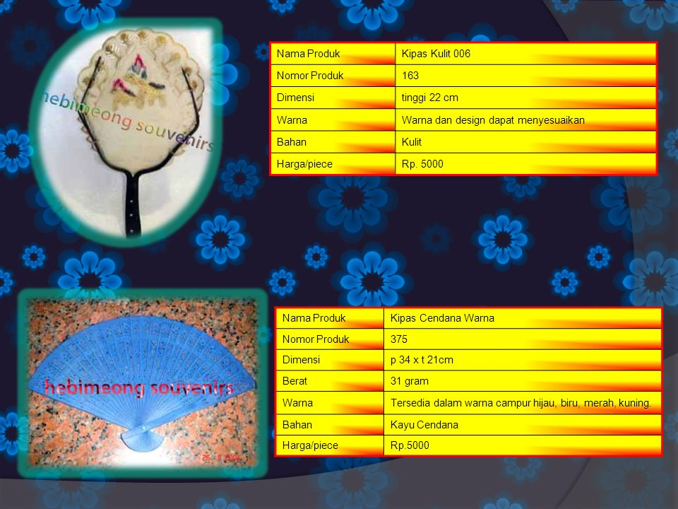 Nama ProdukKipas Kulit 006 Nomor Produk163 Dimensitinggi 22 cm WarnaWarna dan design dapat menyesuaikan BahanKulit Harga/pieceRp. 5000 Nama ProdukKipa