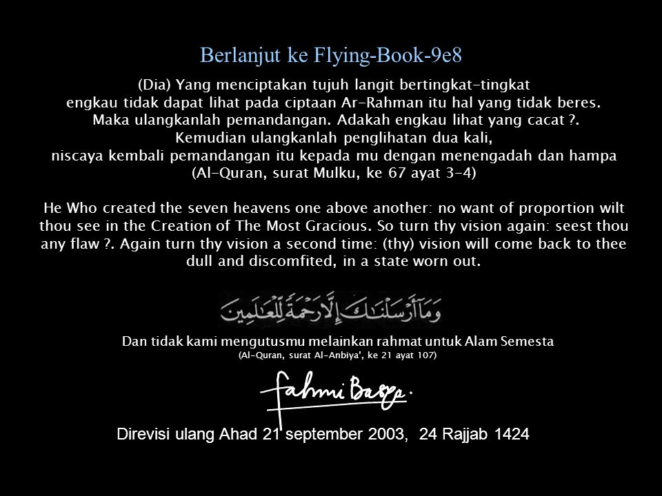 Berlanjut ke Flying-Book-9e8 (Dia) Yang menciptakan tujuh langit bertingkat-tingkat engkau tidak dapat lihat pada ciptaan Ar-Rahman itu hal yang tidak