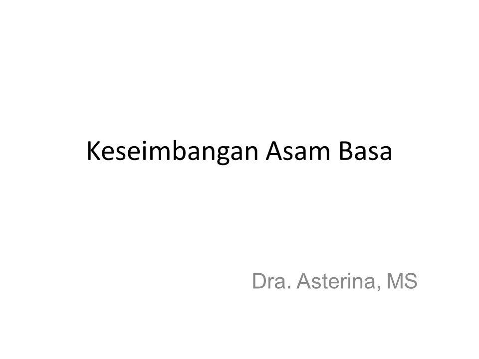Keseimbangan Asam Basa Dra. Asterina, MS