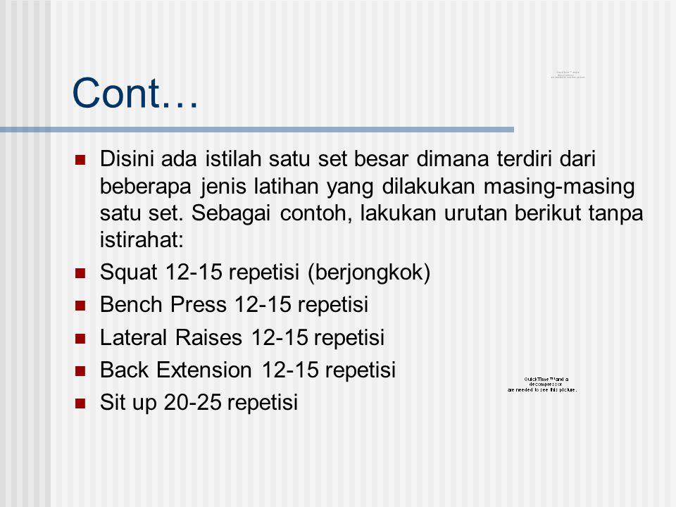 Cont… Disini ada istilah satu set besar dimana terdiri dari beberapa jenis latihan yang dilakukan masing-masing satu set. Sebagai contoh, lakukan urut