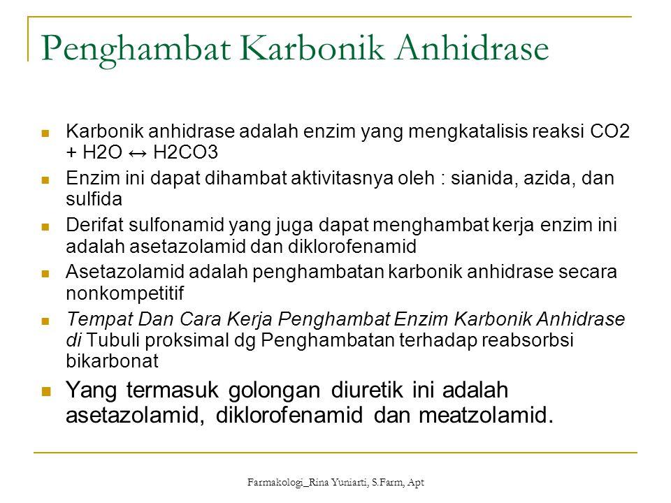 Farmakologi_Rina Yuniarti, S.Farm, Apt Benzotiadiazid Derivat thiazida : Hidroklorothiazida, Klortalidon, Mefrusida, Indapamida, Klopamida Efek farmakodinamik Tiazid yang utama adalah meningkatkan ekskresi natrium, klorida dan sejumlah air Tempat Dan Cara Kerja Tiazid : Hulu tubuli distal dengan Penghambatan terhadap reabsorbsi natrium klorida.