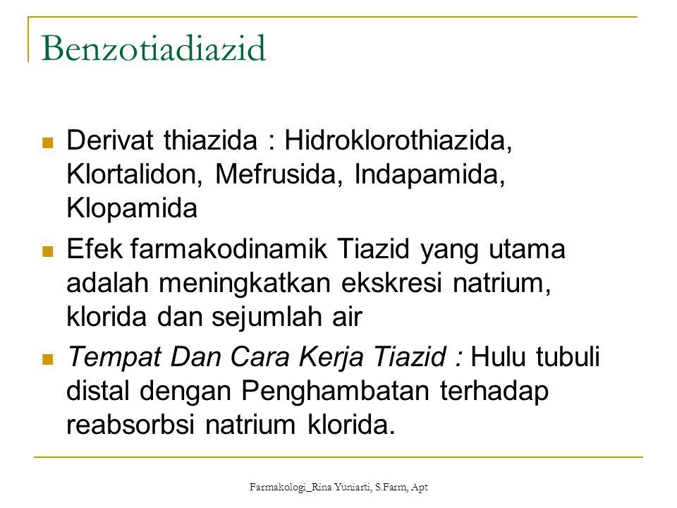 Farmakologi_Rina Yuniarti, S.Farm, Apt Benzotiadiazid Derivat thiazida : Hidroklorothiazida, Klortalidon, Mefrusida, Indapamida, Klopamida Efek farmak