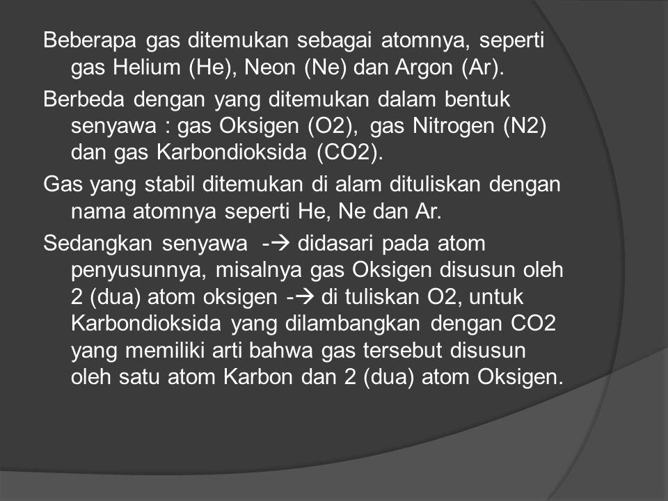 Perkiraan Komposisi Dasar Tubuh Manusia (Berdasarkan Berat Kering) NoUnsurPersentaseNoUnsurPersentase 12345671234567 Karbon Oksigen Hidrogen Nitrogen Kalsium Fosfor Kalium 50 20 10 8,5 4 2,5 1 8 9 10 11 12 13 14 Sulfur Natrium Klor Magnesium Besi Mangan Iodium 0,8 0,4 0,1 0,01 0,001 0,00005 Tugas: Carilah valensi dari masing-masing unsur yang terdapat pada Tabel 1 dilengkapi dengan mencantum sumber kepustakaan yang digunakan.
