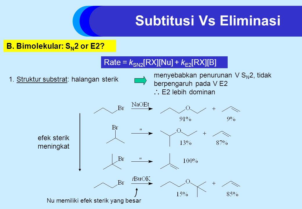 B.Bimolekular: S N 2 or E2.