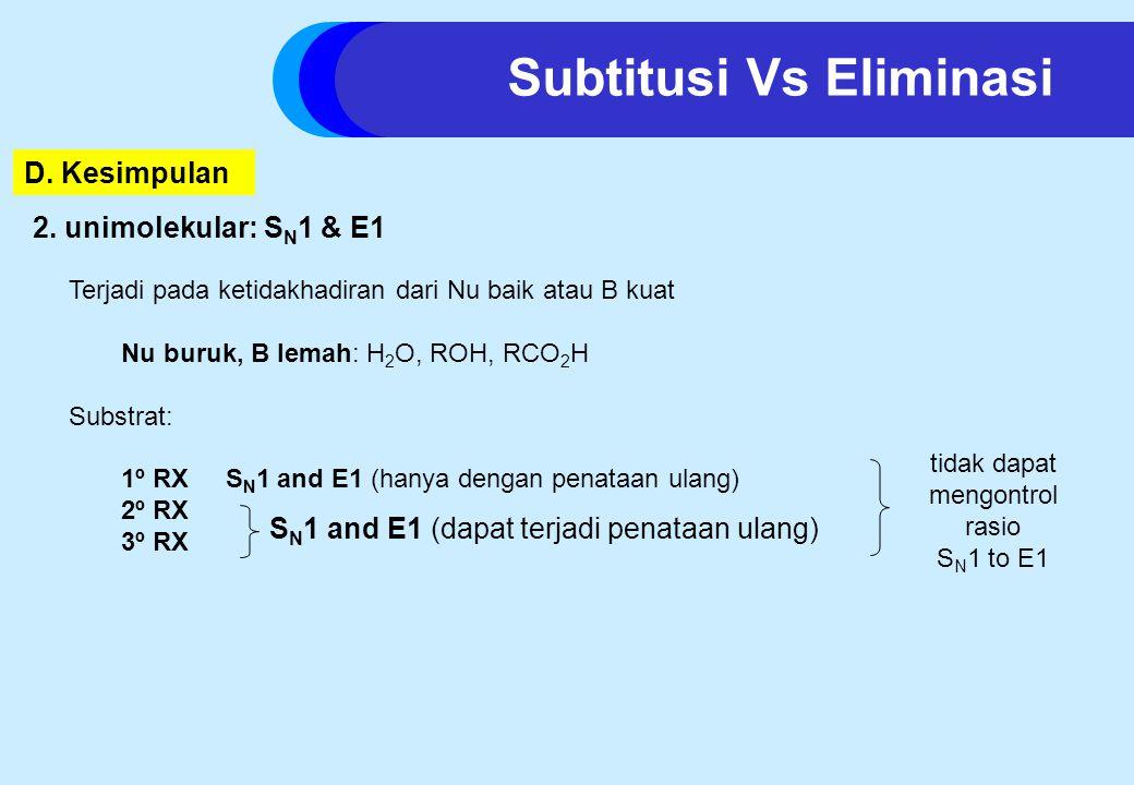 2. unimolekular: S N 1 & E1 Terjadi pada ketidakhadiran dari Nu baik atau B kuat Nu buruk, B lemah: H 2 O, ROH, RCO 2 H Substrat: 1º RXS N 1 and E1 (h