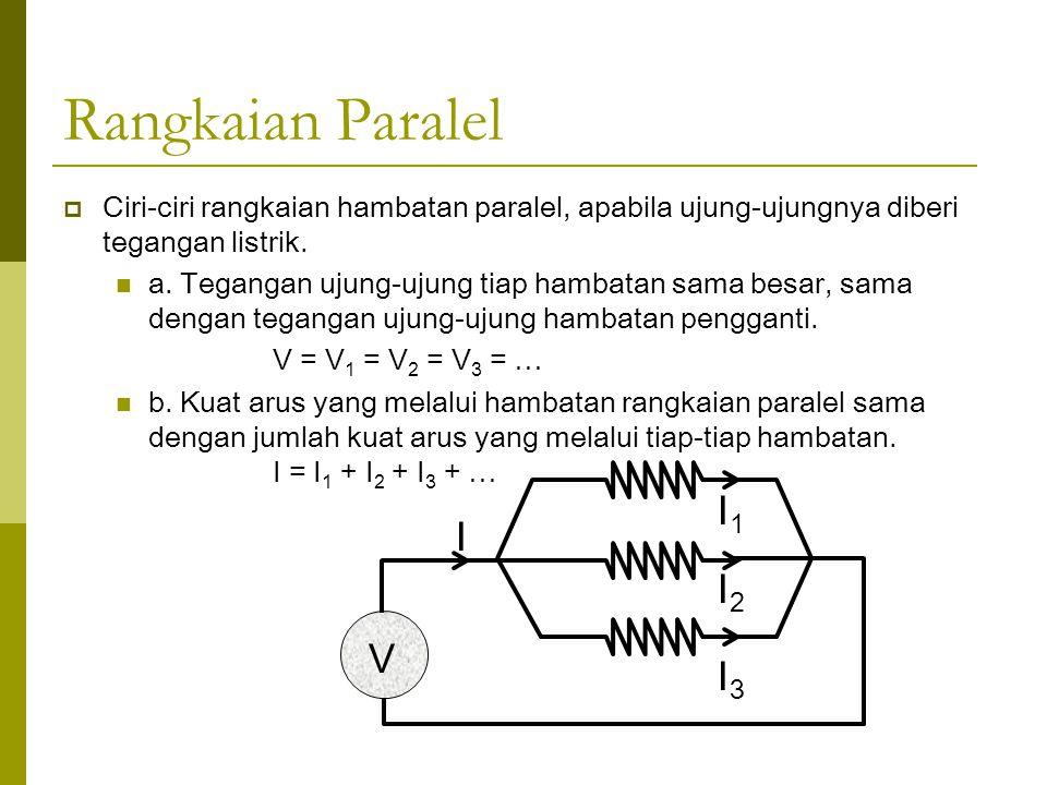 Jika galvanometer menunjuk angka nol Maka… R4R4 R3R3 R1R1 R2R2 E I Saklar Saklar ditutup Arus listrik mengalir I1I1 I2I2 Arus listrik bercabang R5R5 G Rs 1 = R 1 + R 2 Rs 2 = R 3 + R 4 1/Rp = 1/Rs 1 + 1/Rs 2 R1.R3 = R2.R4 Dan Rangkaiannya menjadi seperti berikut … Jadi besarnya I dapat dihitung dengan rumus sebagai berikut : I = E/Rp