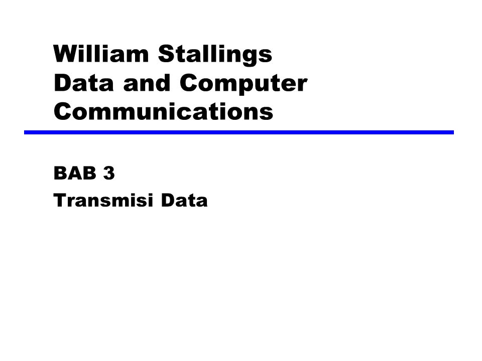 William Stallings Data and Computer Communications BAB 3 Transmisi Data