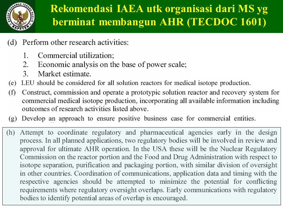 Referensi 1.IAEA, Homogeneous Aqueous Solution Nuclear Reactors for the Production of Mo 99 and other Short Lived Radioisotopes, TECDOC 1601, Sep 2008.