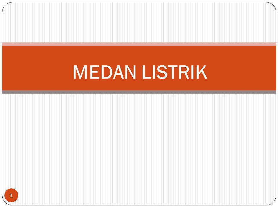1 MEDAN LISTRIK
