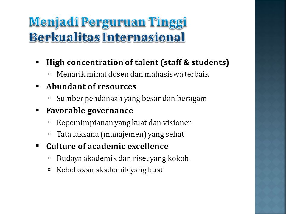  High concentration of talent (staff & students) ‏  Menarik minat dosen dan mahasiswa terbaik  Abundant of resources  Sumber pendanaan yang besar