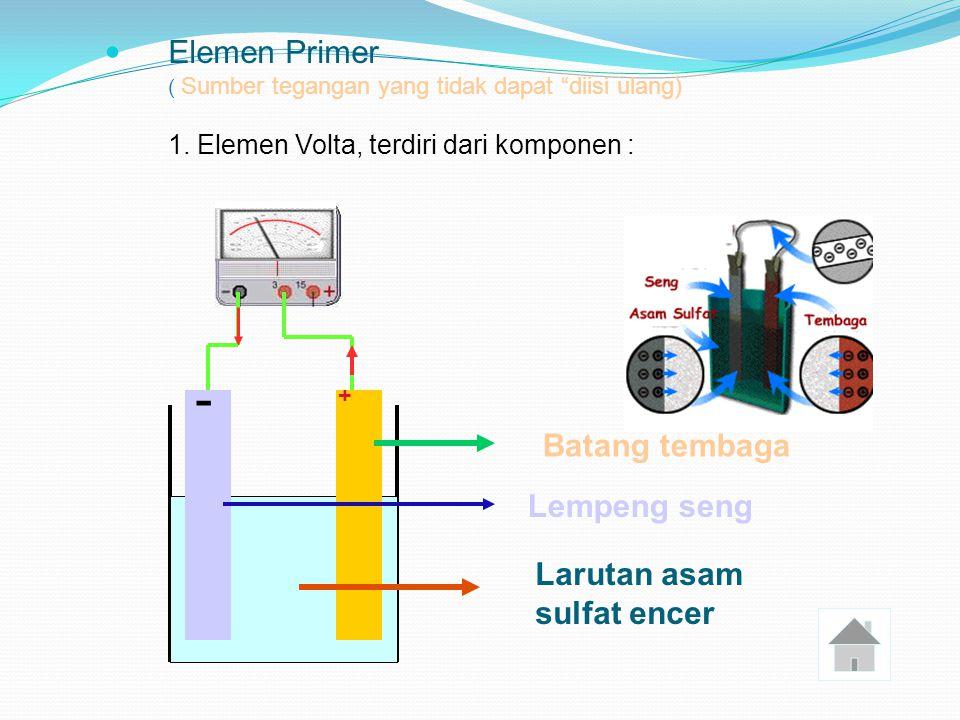 Sumber Tegangan Supaya arus listrik dapat terus mengalir dalam suatu penghantar, maka pada ujung – ujung penghantar itu harus selalu ada beda potensial.