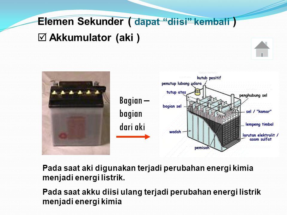 2. Elemen Kering ( batu baterai ) Beda potensial = 1,5 V
