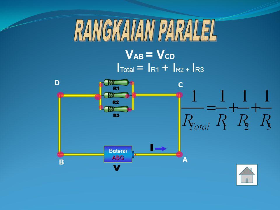 BateraiABG ARUS LISTRIK TETAP A B C D E V AB = V CD + V DE R Total = R 1 +R 2
