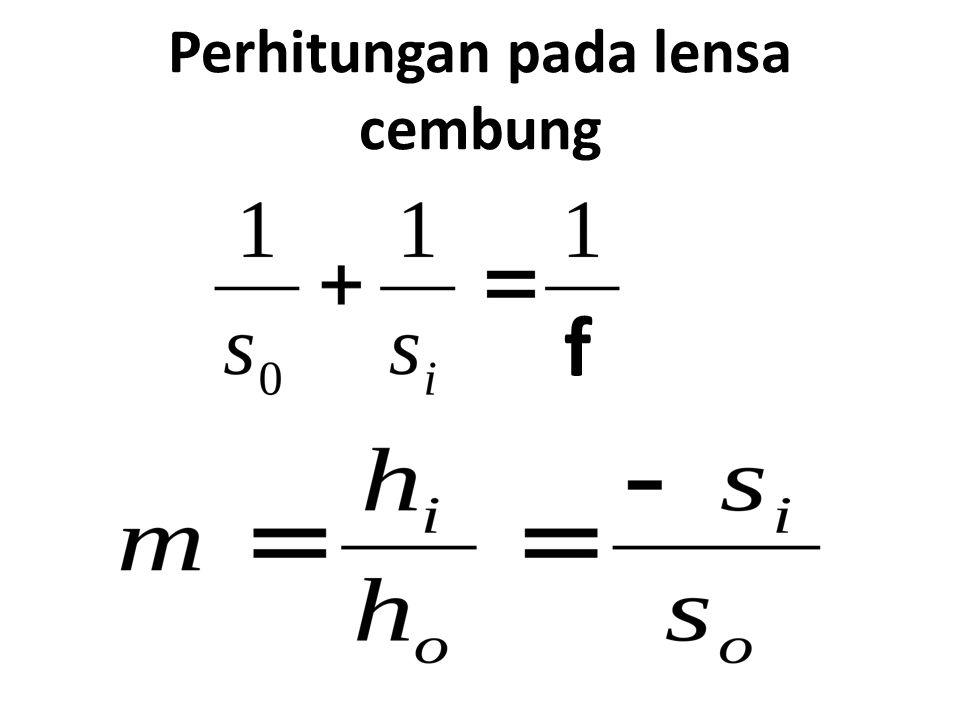 Perhitungan pada lensa cembung f