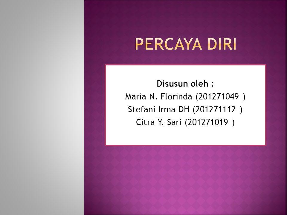 Disusun oleh : Maria N. Florinda (201271049 ) Stefani Irma DH (201271112 ) Citra Y. Sari (201271019 )