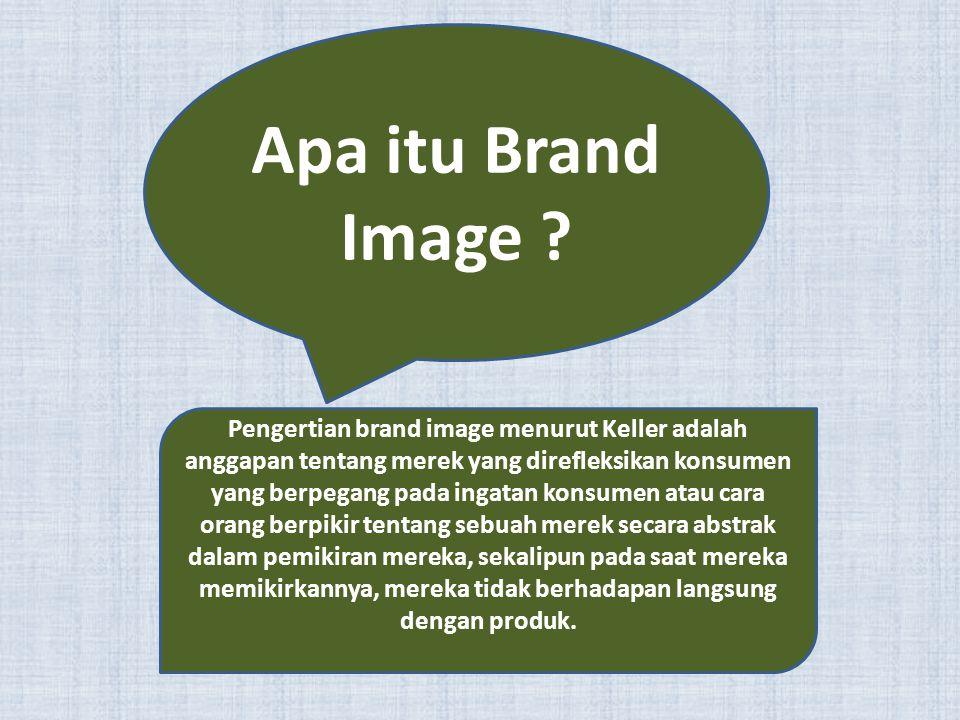 Apa itu Brand Image ? Pengertian brand image menurut Keller adalah anggapan tentang merek yang direfleksikan konsumen yang berpegang pada ingatan kons