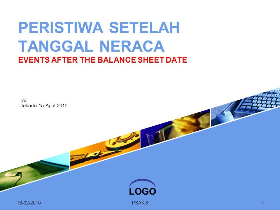 LOGO 18-02-2010PSAK 81 IAI Jakarta 15 April 2010 PERISTIWA SETELAH TANGGAL NERACA EVENTS AFTER THE BALANCE SHEET DATE