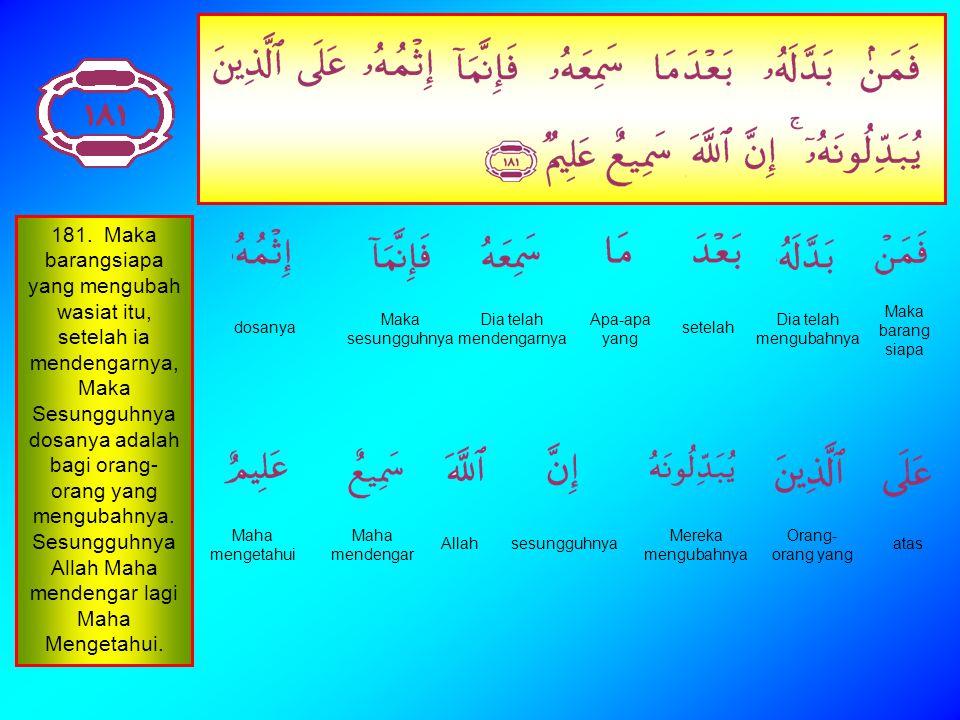 Al Baqarah 181 - 184 Sapi Betina 181 - 184 Pelajaran juz 2 minggu ketigabelas Senin 12 Juni 2006 lempung_garing@yahoo.com Ki Ageng Lempung Garing