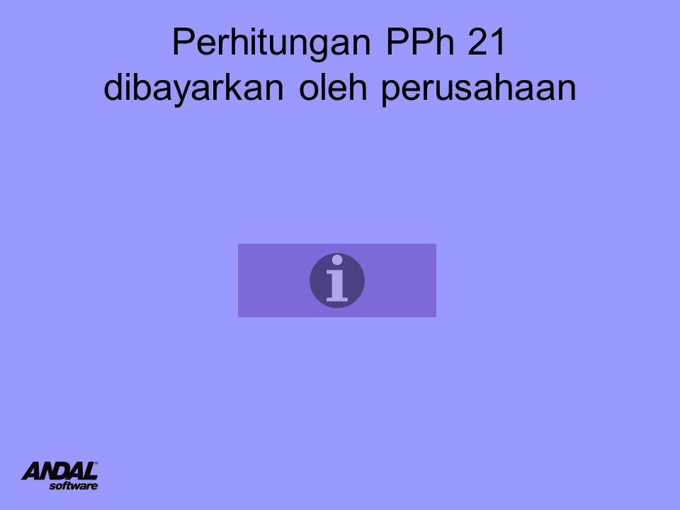 Perhitungan PPh 21 dibayarkan oleh perusahaan