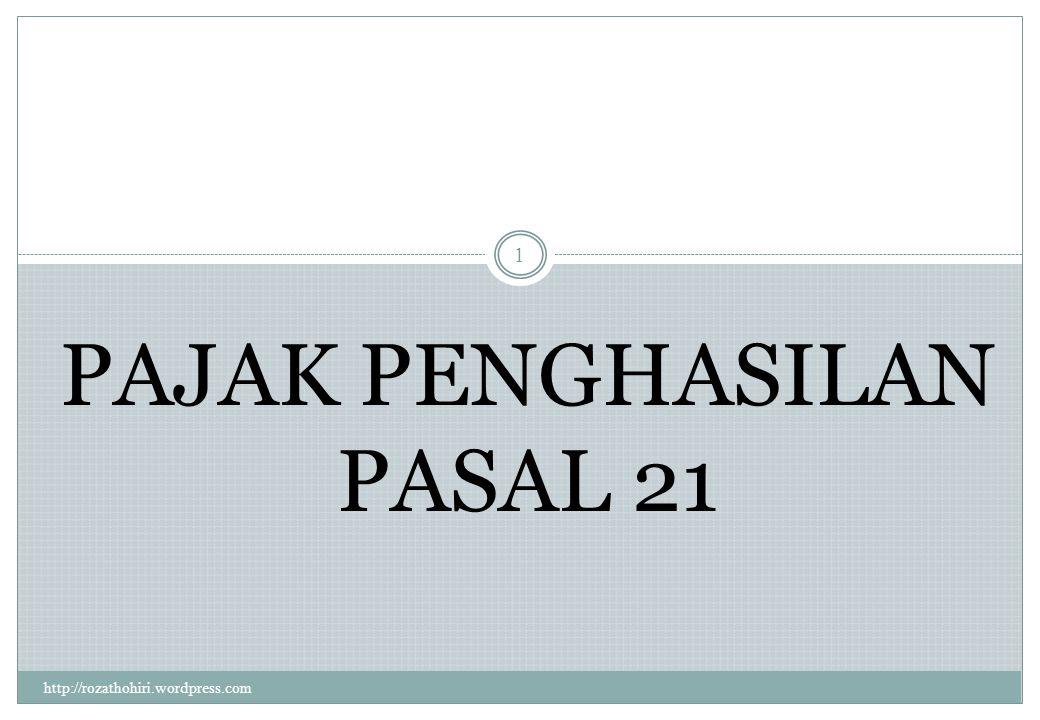 PPH PASAL 21 FINAL http://rozathohiri.wordpress.com 21 2.
