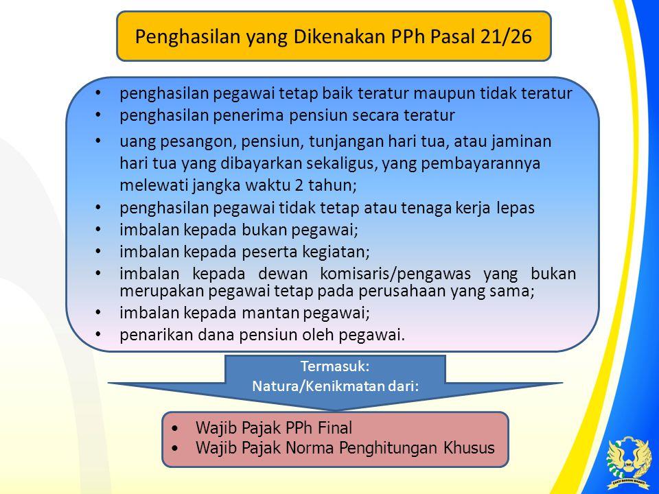 Penghitungan PPh Pasal 21 ATAS PENGHASILAN BERUPA UPAH HARIAN, MINGGUAN, SATUAN, BORONGAN, DAN UANG SAKU HARIAN PKP SEBULAN PPh SETAHUN DIBAYAR BULANAN DIKURANGI PTKP SEBULAN PKP DISETAHUNKAN X TARIF PPh Ps.17 PPh SEBULAN JIKA WP TDK MEMILIKI NPWP MAKA TARIFNYA 20% LEBIH TINGGI