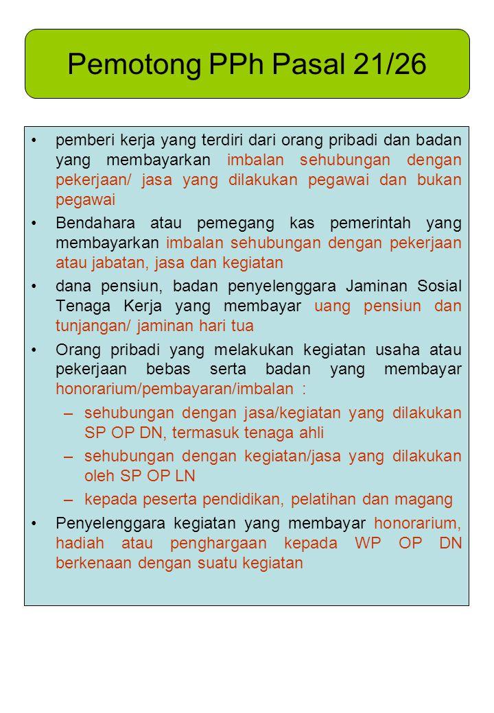 Pemotong PPh Pasal 21/26 pemberi kerja yang terdiri dari orang pribadi dan badan yang membayarkan imbalan sehubungan dengan pekerjaan/ jasa yang dilak