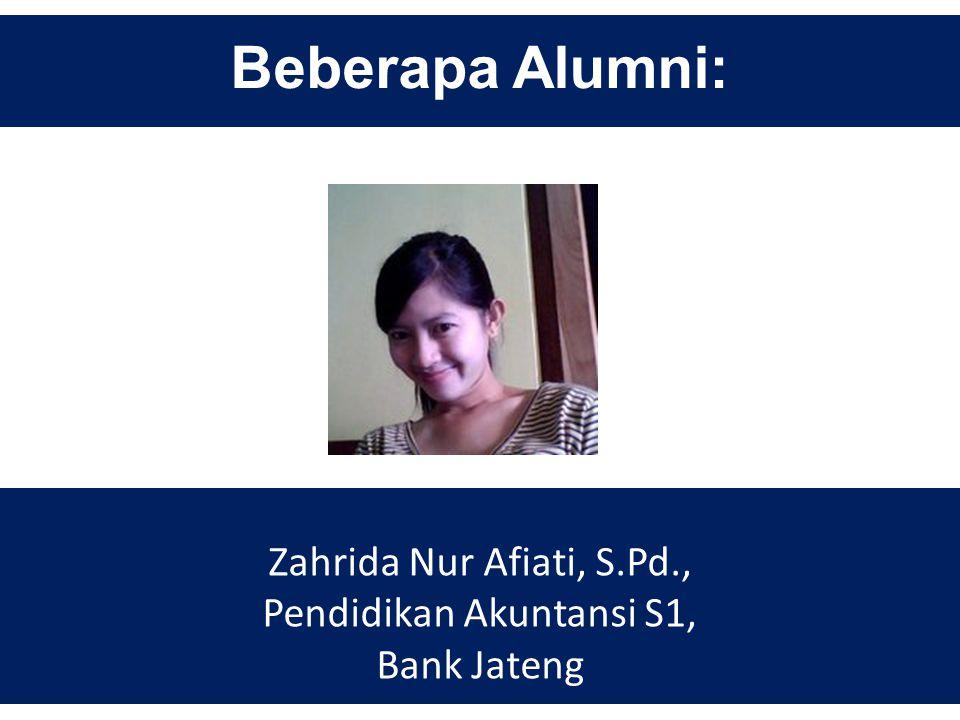 Beberapa Alumni: Zahrida Nur Afiati, S.Pd., Pendidikan Akuntansi S1, Bank Jateng