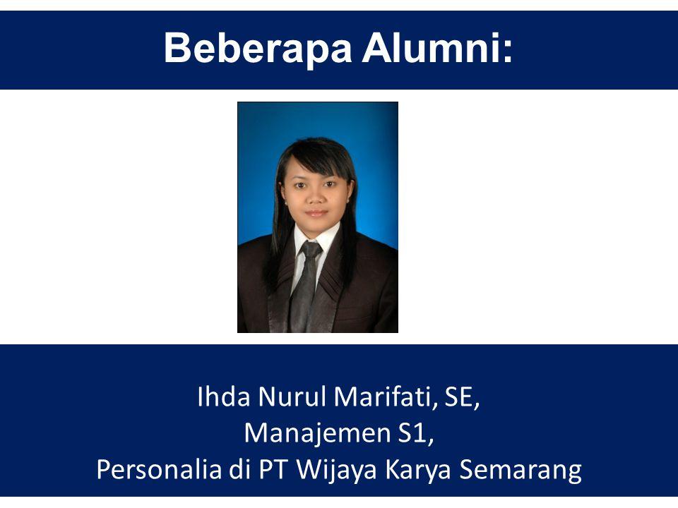 Beberapa Alumni: Ihda Nurul Marifati, SE, Manajemen S1, Personalia di PT Wijaya Karya Semarang