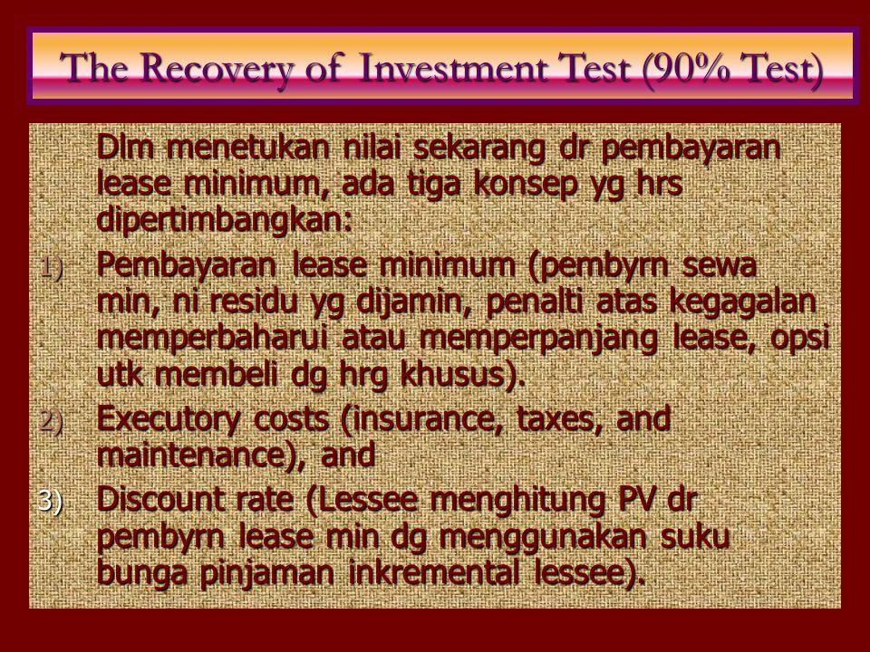 Dlm menetukan nilai sekarang dr pembayaran lease minimum, ada tiga konsep yg hrs dipertimbangkan: 1) Pembayaran lease minimum (pembyrn sewa min, ni re